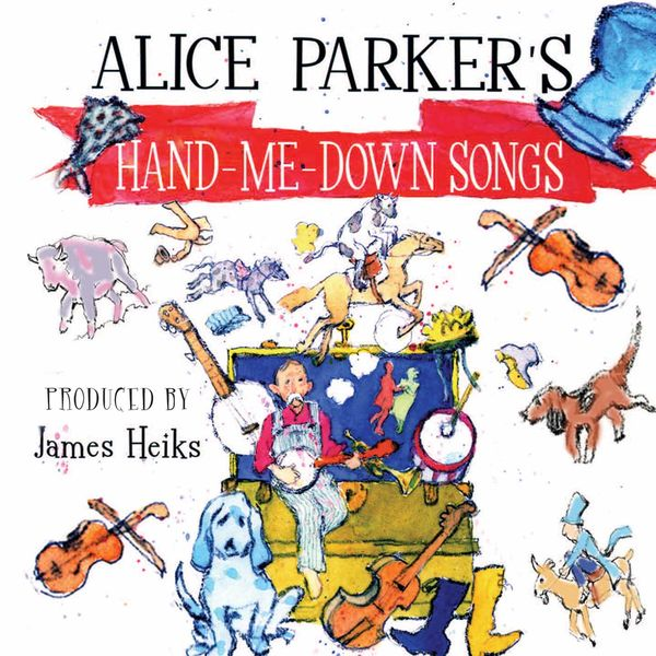 Alice Parker - Alice Parker's Hand-Me-Down Songs