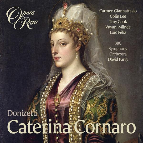 Carmen Giannattasio - Donizetti: Caterina Cornaro