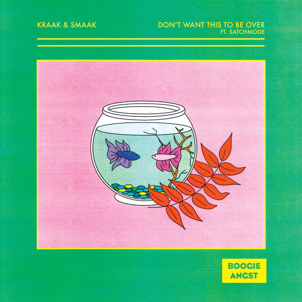 Kraak & Smaak - Don't Want This to Be Over