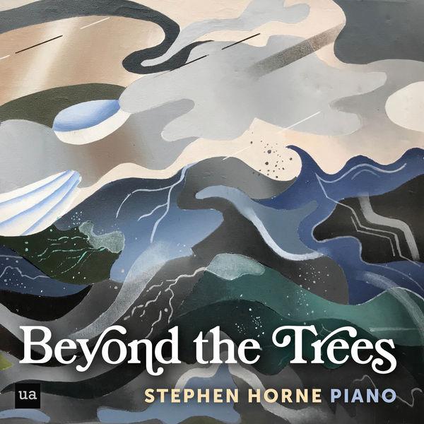 Stephen Horne|Beyond the Trees