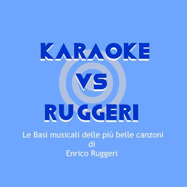 BT Band - KARAOKE / RUGGERI (Le basi musicali delle più belle canzoni di Enrico Ruggeri)