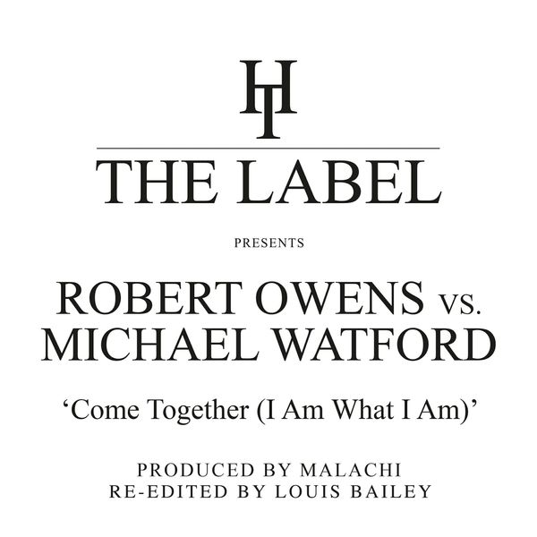 Robert Owens - Come Together (I Am What I Am) [Louis Bailey Re-Edits]