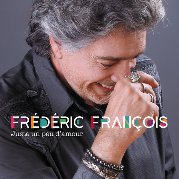 Frédéric François - Juste un peu d'amour