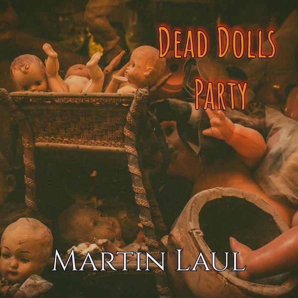 Martin Laul - Dead Dolls Party