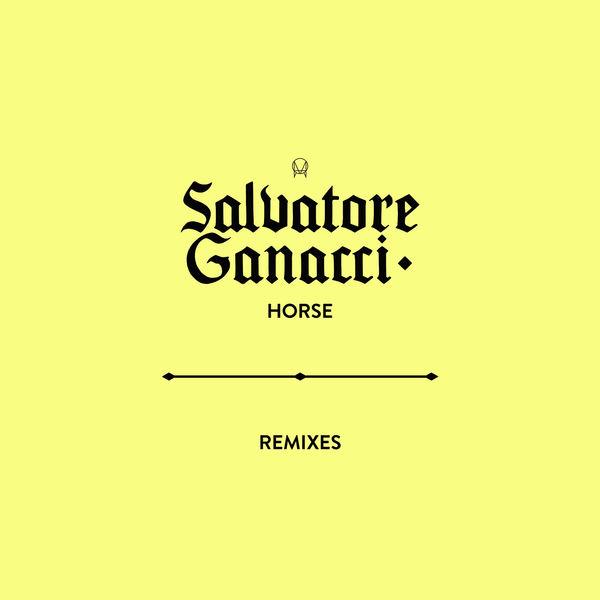 Salvatore Ganacci - Horse Remixes