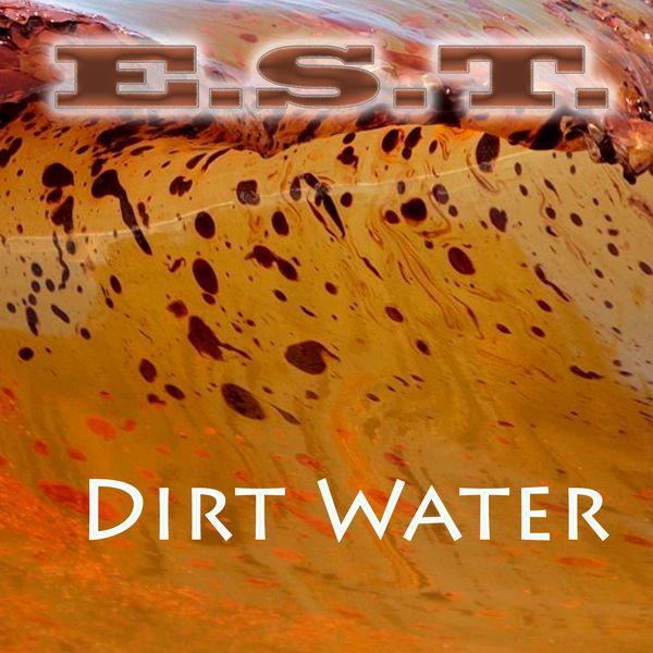 E.S.T. - Dirt Water