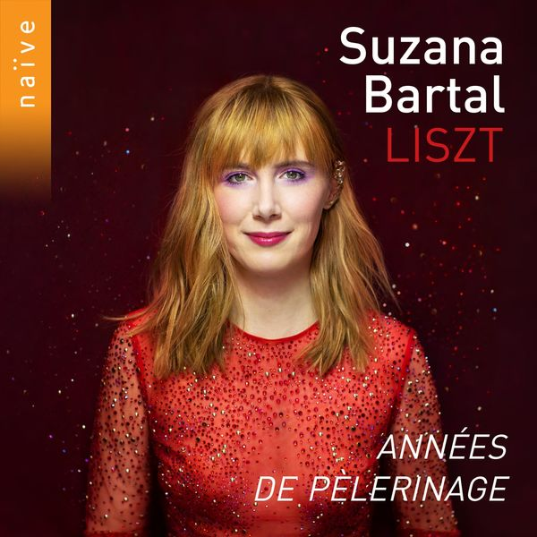 Suzana Bartal - Liszt - Années de pèlerinage