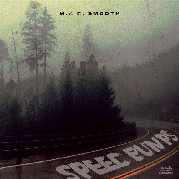 M.A.D. SMOOTH - Speed Bumps