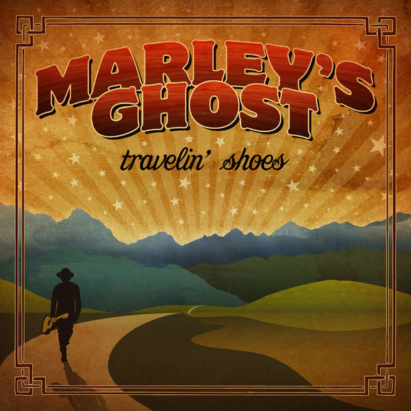 Marley's Ghost - Travelin' Shoes