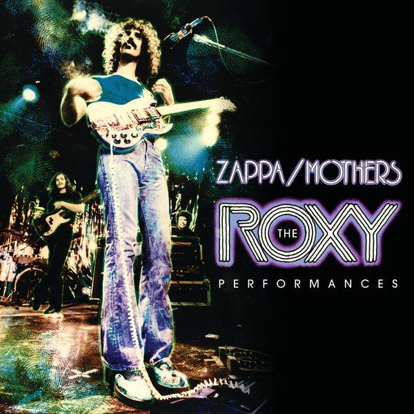 Frank Zappa - The Roxy Performances