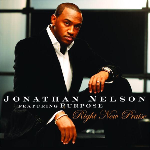 Jonathan Nelson - Right Now Praise