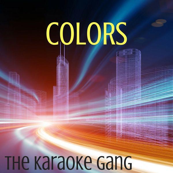 The Karaoke Gang - Colors (Karaoke Version) (Originally Performed by Jason Derulo)