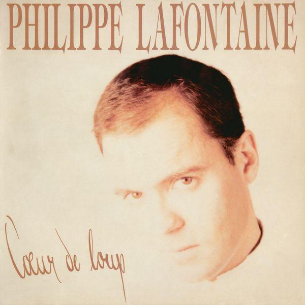 Philippe Lafontaine - Cœur de Loup / Et dire / Parlez-moi d'elle encore