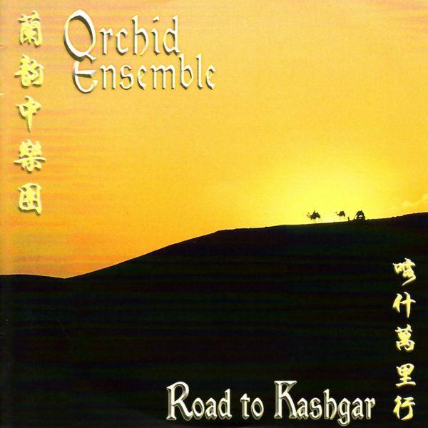 Orchid Ensemble - Road to Kasbgar