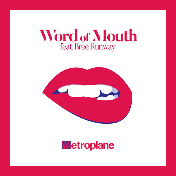 Word of mouth - Metroplane ft. Bree Runway