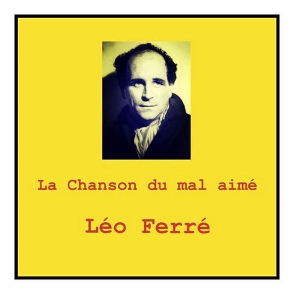 Léo Ferré - La Chanson du mal aimé