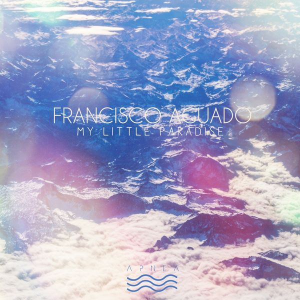 Francisco Aguado - My Little Paradise