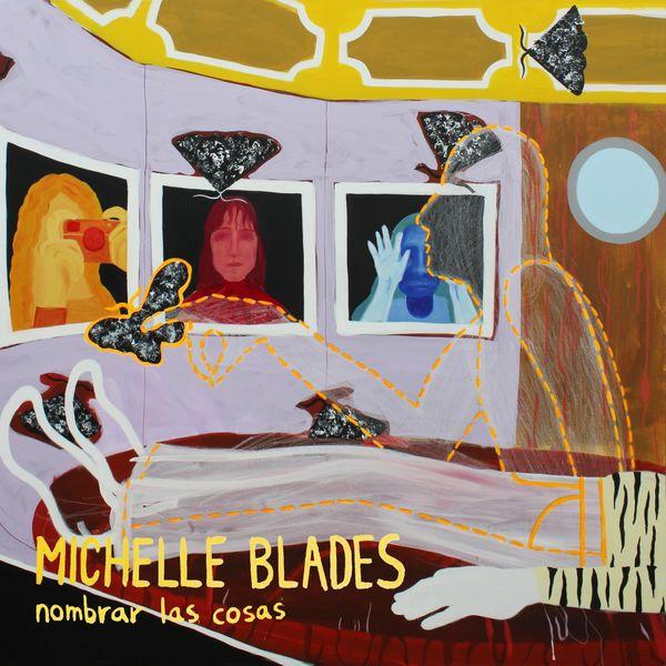 Michelle Blades - Nombrar las Cosas