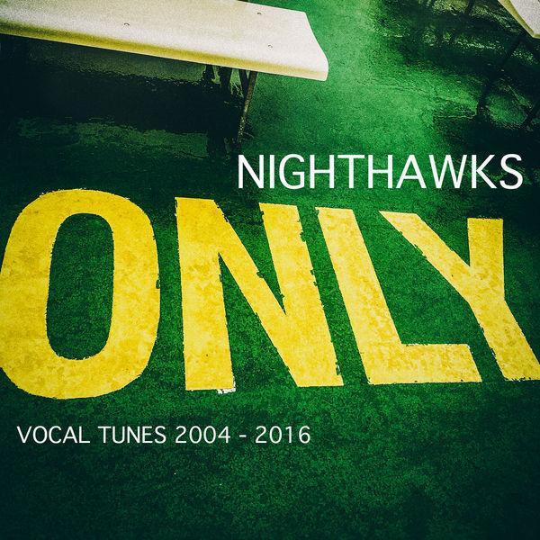 Nighthawks - Only