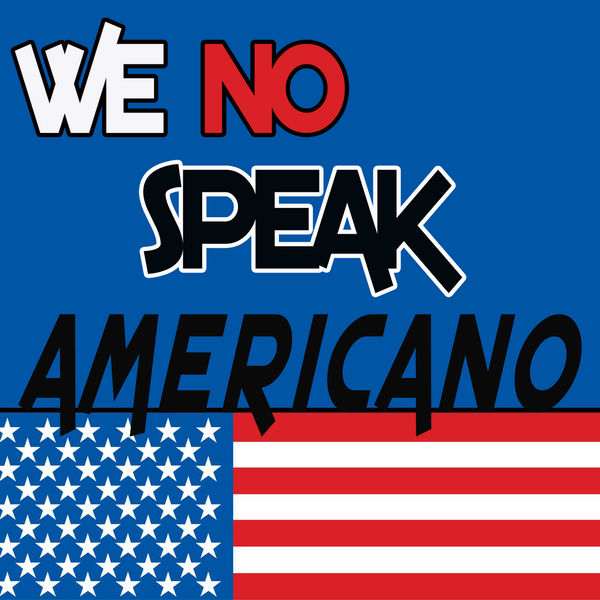 A Cool Beat DJ - We No Speak Americano