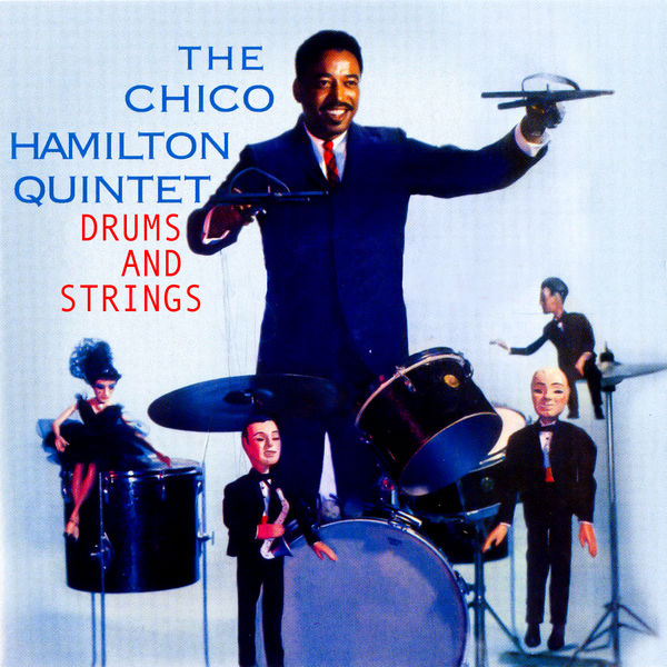 The Chico Hamilton Quintet - Drums and Strings