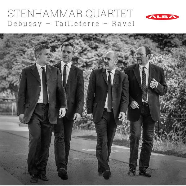 Stenhammar Quartet - Debussy, Tailleferre & Ravel: String Quartets