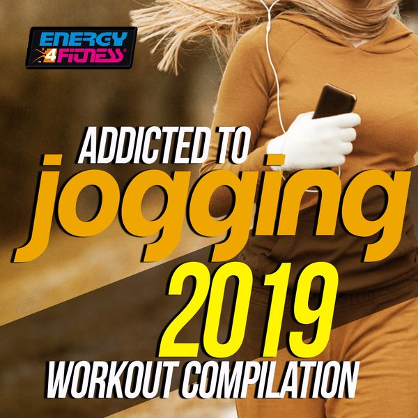Various Artists - Addicted To Jogging 2019 Workout Compilation (15 Tracks Non-Stop Mixed Compilation for Fitness & Workout - 128 Bpm)