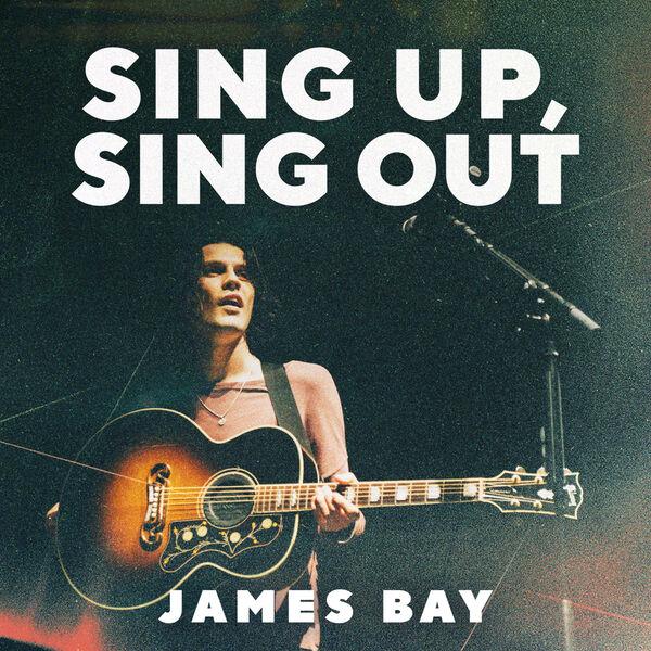 James Bay Sing Up, Sing Out