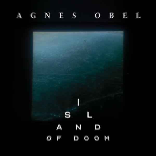 Agnes Obel - Island Of Doom