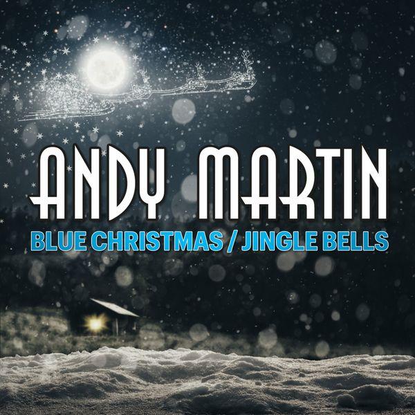 Andy Martin - Blue Christmas / Jingle Bells