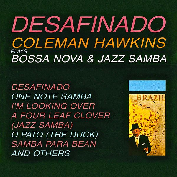Coleman Hawkins - Desafinado: Bossa Nova & Jazz Samba
