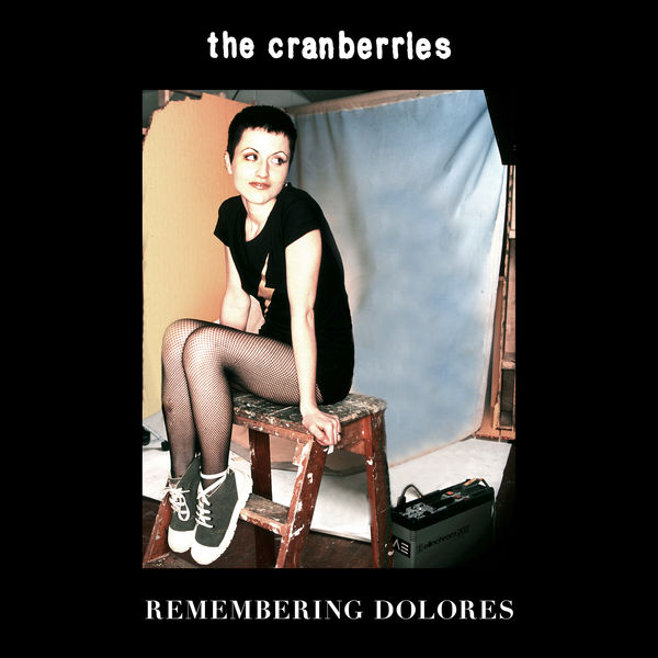 The Cranberries|Remembering Dolores
