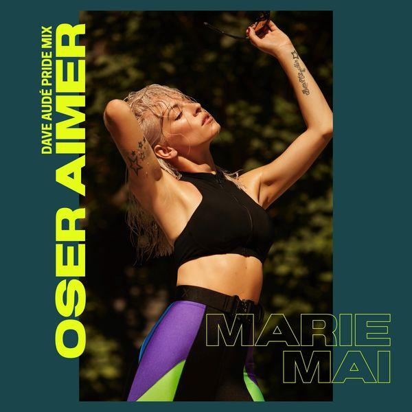 Marie Mai - Oser aimer (Dave Audé Pride Remix) - Single