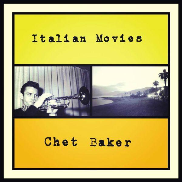 Chet Baker Italian Movies Feat Piero Umiliani