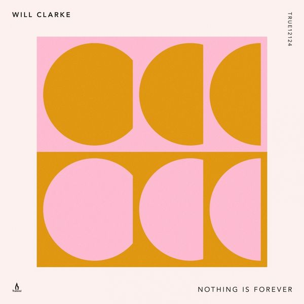Will Clarke - Nothing Is Forever