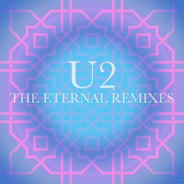 U2 - The Eternal Remixes