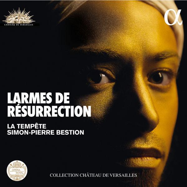 Simon-Pierre Bestion - Larmes de Résurrection (Schütz - Schein)