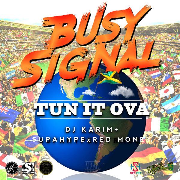 Busy Signal - Tun It Ova