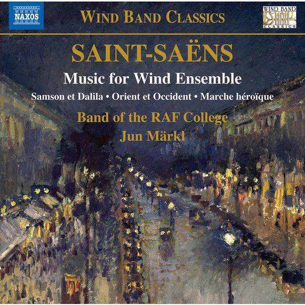 Royal Air Force College Band - Saint-Saëns: Music for Wind Ensemble