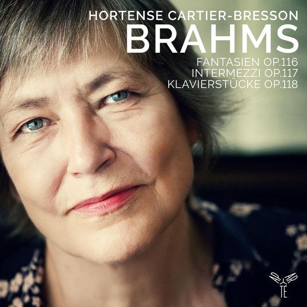 Hortense Cartier-Bresson - Brahms : Fantasien Op.116, Intermezzi Op.117, Klavierstücke Op.118