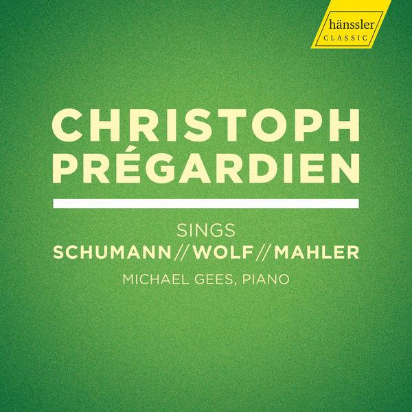 Christoph Prégardien - R. Schumann, Wolf & Mahler: Lieder