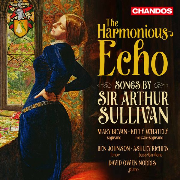 Ashley Riches - The Harmonious Echo: Songs by Sir Arthur Sullivan