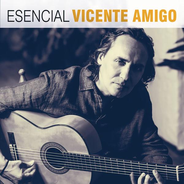 Vicente Amigo - Esencial Vicente Amigo