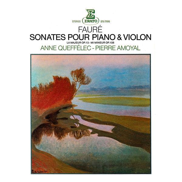 Anne Queffelec and Pierre Amoyal - Fauré : Sonates pour piano & violon