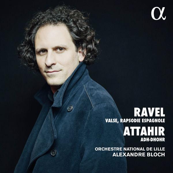 Orchestre National de Lille - Ravel & Attahir: Valse, Rapsodie espagnole & Adh-Dhor