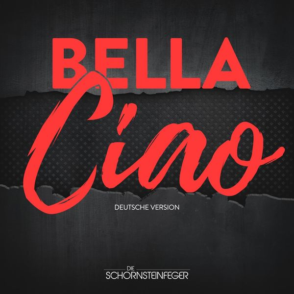 Die Schornsteinfeger - Bella Ciao