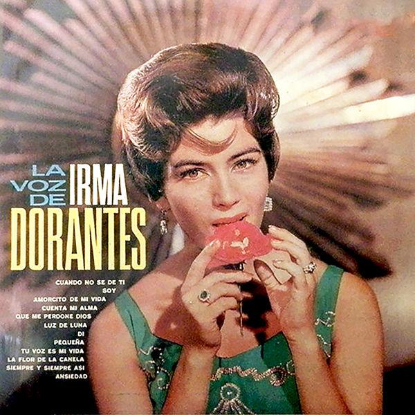 Irma Dorantes - La Voz de Irma Dorantes