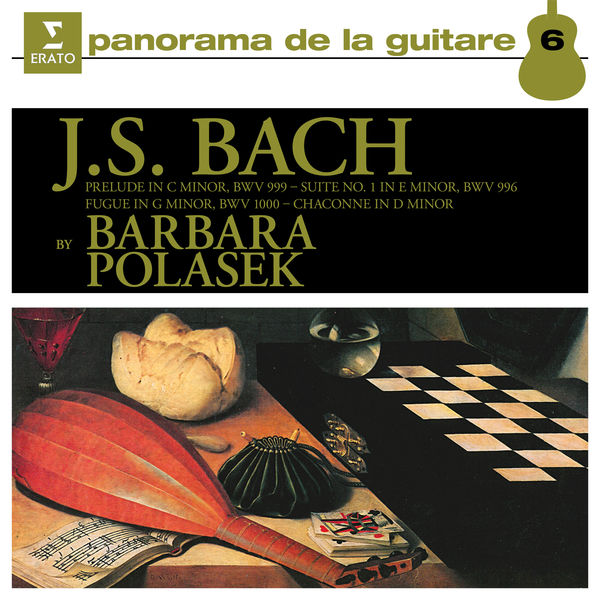 Barbara Polasek - Bach: Guitar Pieces, BWV 996, 999 & 1000
