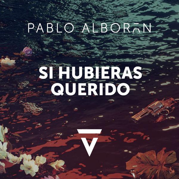 Pablo Alboran - Si hubieras querido