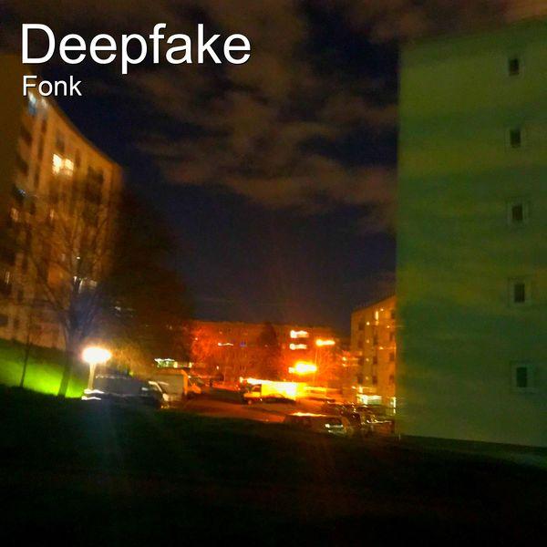 Fonk - Deepfake